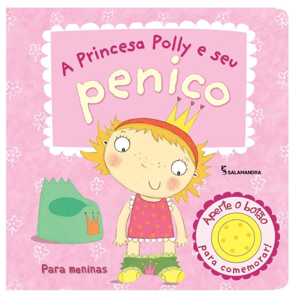 A Princesa Polly E Seu Penico Para Meninas Saraiva
