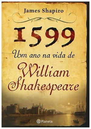 1599 Um Ano Na Vida De William Shakespeare Saraiva