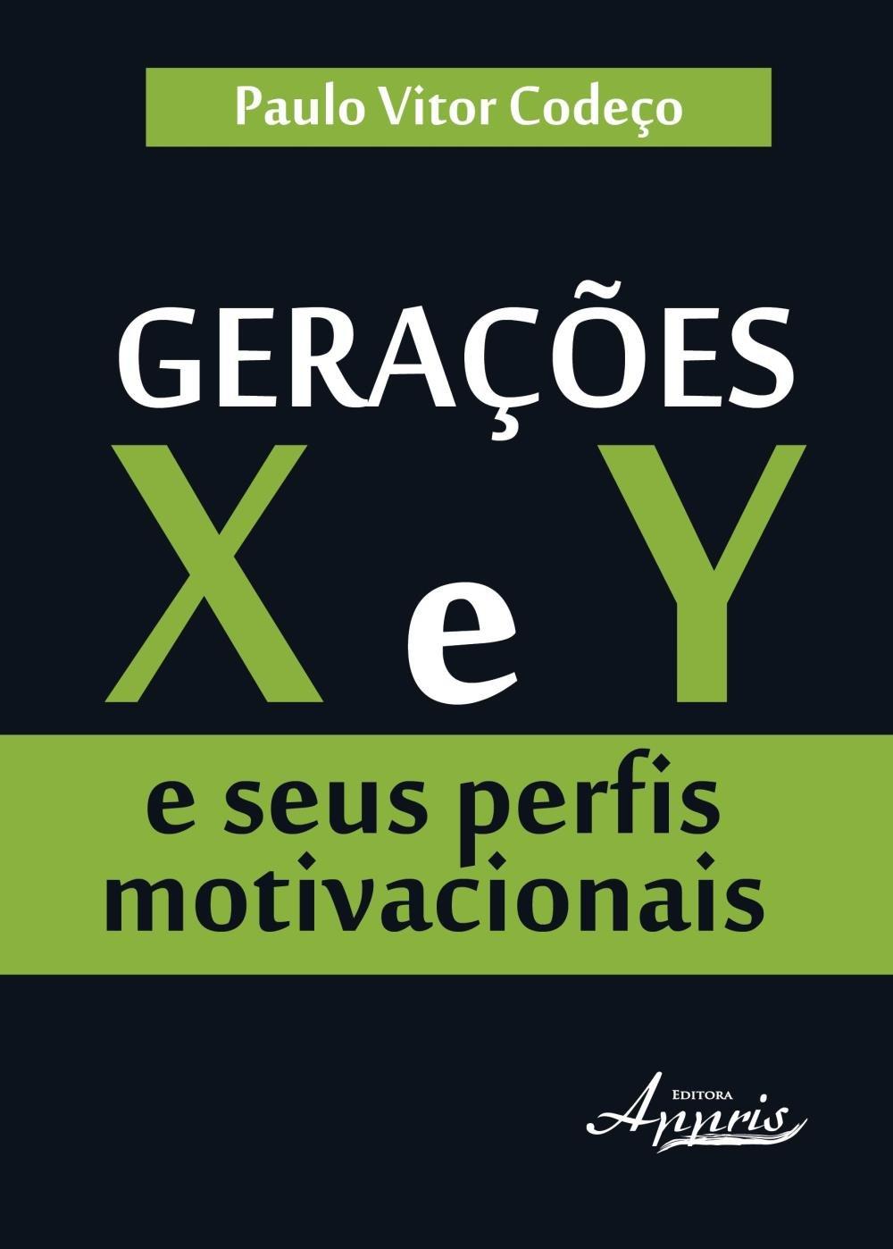 Gerações X E Y E Seus Perfis Motivacionais Saraiva