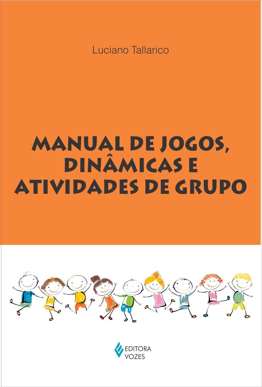 Manual De Jogos Dinâmicas E Atividades De Grupo