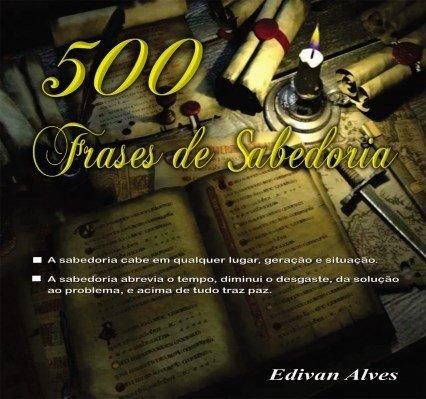 500 Frases De Sabedoria