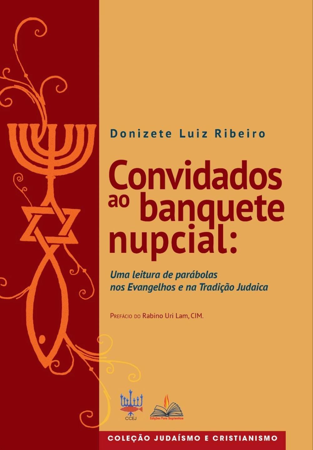Convidados Ao Banquete Nupcial Uma Leitura De Parabolas No Evangelhos E Na Tradicao Judaica Saraiva