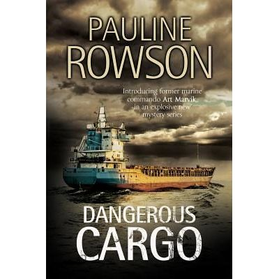 Dangerous Cargo - An Art Marvik Marine Thriller