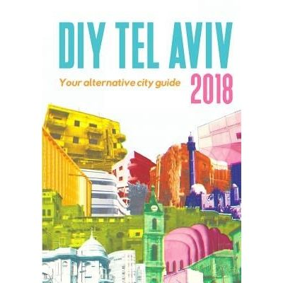 DIY Tel Aviv - Your Alternative City Guide 2018