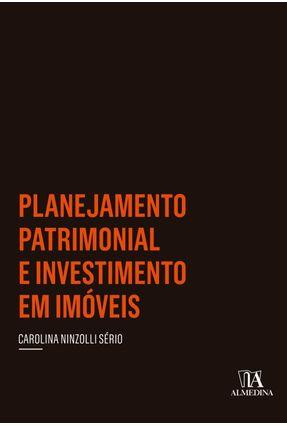 Planejamento Patrimonial E Investimento Em Imóveis - 1ª Ed. 2019 - Sério,Carolina Ninzolli pdf epub