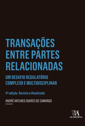 Transações Entre Partes Relacionadas - 4ª Ed. 2019 - Camargo,André Antunes Soares de   Tagrny.org