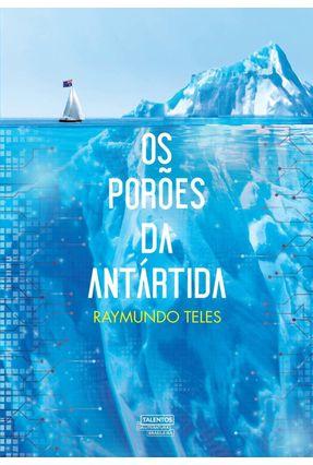 Os Porões Da Antártida - Teles,Raymundo   Tagrny.org