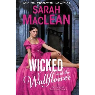 Wicked And The Wallflower - The Bareknuckle Bastards Book 1