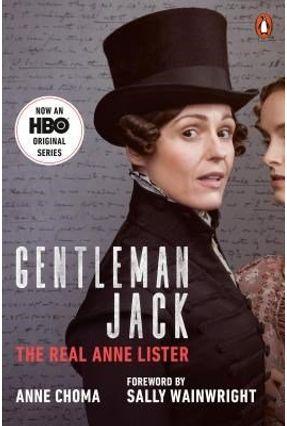 Gentleman Jack - The Real Anne Lister (Movie Tie-In) - Choma,Anne   Hoshan.org