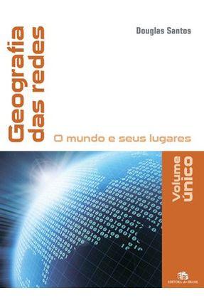 Usado - Geografia Das Redes - o Mundo e Seus Lugares - Vol. Único