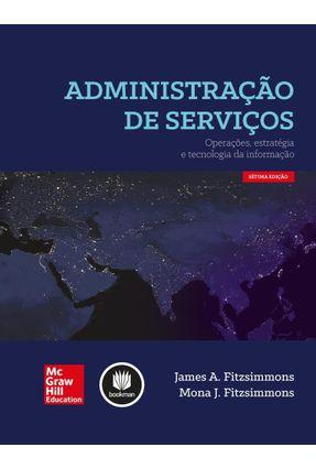 Usado - Administração de Serviços - 7ª Ed. 2014 - Fitzsimmons,James A. Fitzsimmons,Mona J.   Hoshan.org
