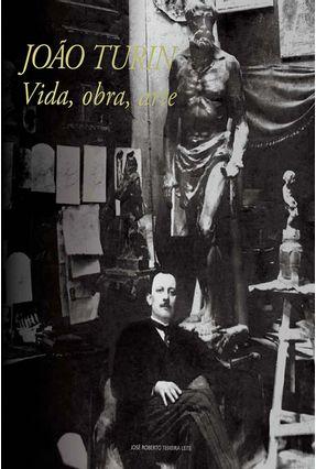 Usado - Edição antiga - João Turin - Vida, Obra, Arte