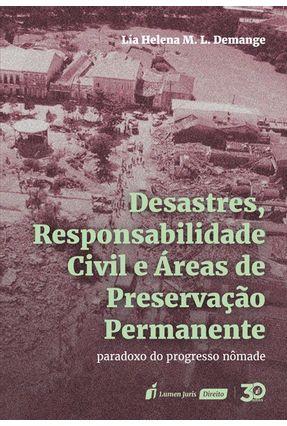 Desatres, Responsabilidade Civil E Áreas De Preservação Permanente - Demange,Lia Helena M. L. | Hoshan.org