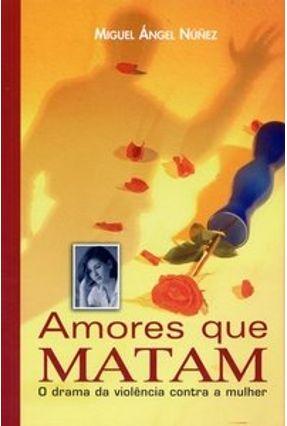 Amores que Matam - Núñez,Miguel Ángel   Hoshan.org