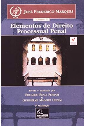 Elementos de Direito Processual Penal - 3ª Ed. - Vol. II - Marques,José Frederico | Tagrny.org