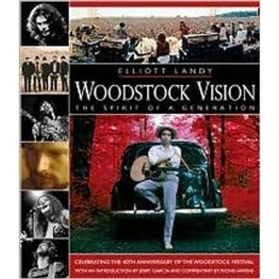 Woodstock Vision - The Spirit Of A Generation: Celebrating The 40Th Anniversary Of The Woodstock Fes