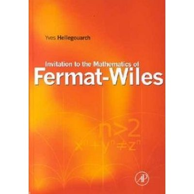Invitation To The Math Of Fermat-Wiles