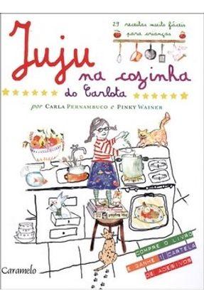 Juju na Cozinha do Carlota - Pernambuco,Carla Wainer,Pinky   Tagrny.org