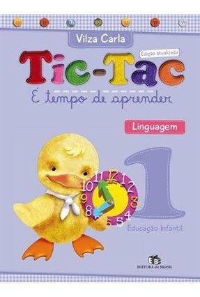 Tic-tac - É Tempo de Aprender - Educação Infantil - Linguagem - Vol. 1