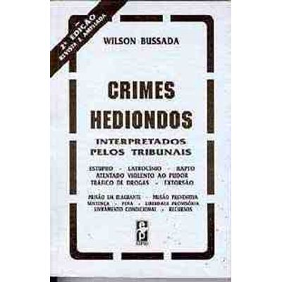 Crimes Hediondos - Interpretado P/ Tribunais