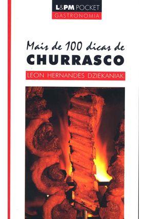 Mais de 100 Dicas de Churrasco - Dziekaniak,Leon Hernandes | Hoshan.org