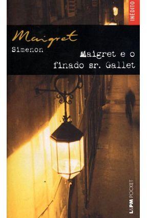 Maigret e o Finado Sr. Gallet - Col. L&pm Pocket