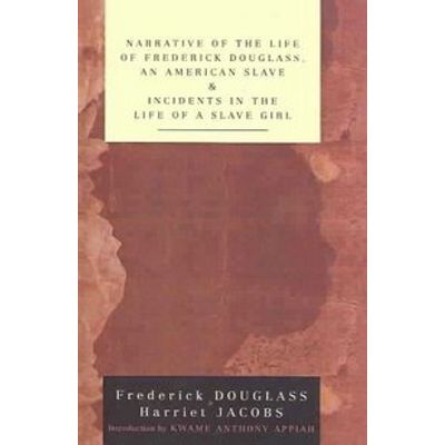 Narrative of the Life of Frederick Douglass, an American Slave And Incidents In the Life of a Slave