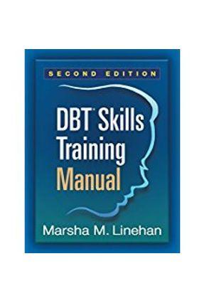 Dbt® Skills Training Manual - Linehan,Marsha M. | Tagrny.org