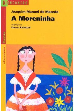 A Moreninha - Col. Reencontro Literatura - Macedo, Joaquim Manuel de Macedo, Joaquim Manuel de   Hoshan.org