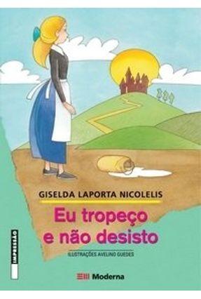 Eu Tropeço e Não Desisto - Col. Girassol - Nicolelis,Giselda Laporta   Nisrs.org