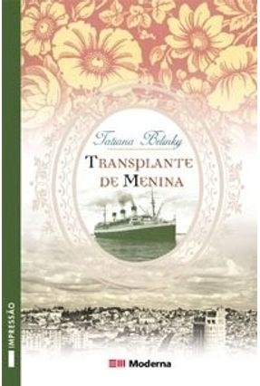 Transplante de Menina - Col. Veredas - 3ª Edição 2003 -  pdf epub