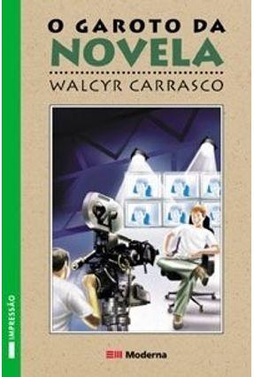 O Garoto da Novela - Col. Veredas - 2ª Edição 2003 - Carrasco,Walcyr pdf epub