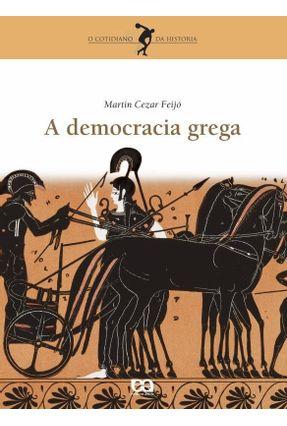 A Democracia Grega - Col. O Cotidiano da História - Feijo,Martin Cezar | Hoshan.org