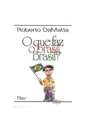 O que Faz o Brasil; Brasil? - Matta,Roberto Da Matta,Roberto Da   Tagrny.org
