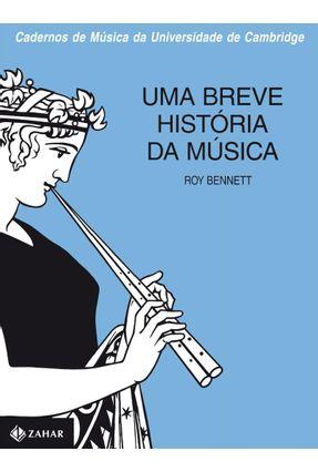 Uma Breve História da Música - Bennett,Roy pdf epub