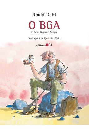 O Bga - O Bom Gigante Amigo - Dahl,Roald | Tagrny.org