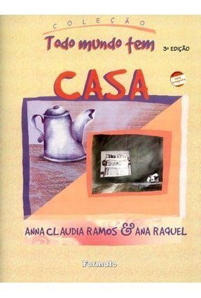 Casa - Col. Todo Mundo Tem - Conforme a Nova Ortografia - Ramos,Anna Claudia | Nisrs.org