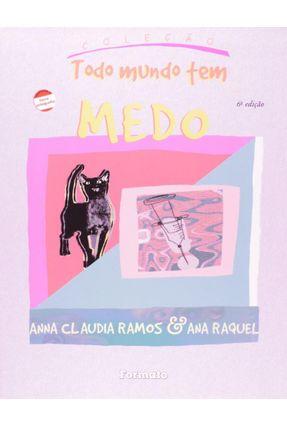 Medo - Conforme a Nova Ortografia - Col. Todo Mundo Tem - Ramos,Anna Claudia Raquel,Ana | Nisrs.org