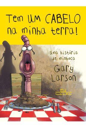 Tem um Cabelo na Minha Terra ! - Larson,Gary | Hoshan.org