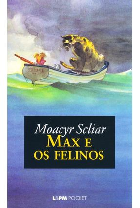 Max e os Felinos - Pocket / Bolso - SCLIAR ,MOACYR pdf epub