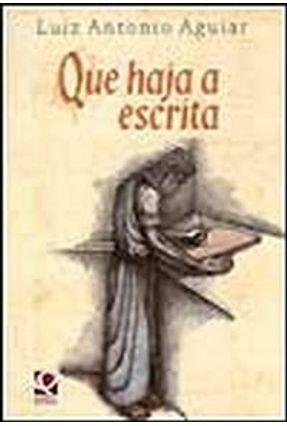 Que Haja A Escrita - Col. Mitos Em Contos - Aguiar,Luiz Antonio pdf epub