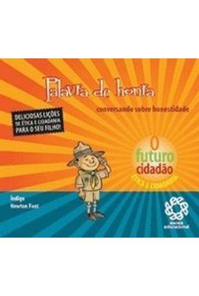 Palavra de Honra - Conversando Sobre Honestidade - Col. O Futuro Cidadão - Índigo | Tagrny.org