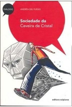 Sociedade da Caveira de Cristal - Fuego,Andréa Del | Hoshan.org