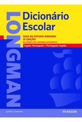 Longman Dicionário Escolar - Inglês / Português - Português / Inglês - 2ª Ed. - Vários Autores Vários Autores   Hoshan.org