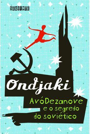 Avódezanove e o Segredo do Soviético - Ondjaki Ondjaki | Hoshan.org
