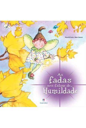 As Fadas nos Falam De... Humildade - Cabrera,Aleix Curto,Rosa Maria | Nisrs.org