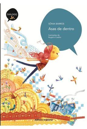 Asas de Dentro - Col. Diálogo Júnior - Barros,Sônia | Tagrny.org