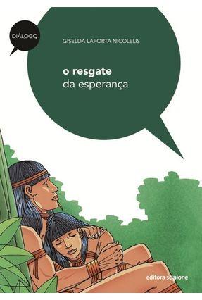O Resgate da Esperança - Col. Diálago - 3ª Ed. 2011 - Nicolelis,Giselda Laporta | Nisrs.org