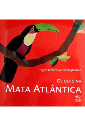 De Olho Na Mata Atlântica - Ingrid Biesemeyer Bellinghausen   Tagrny.org