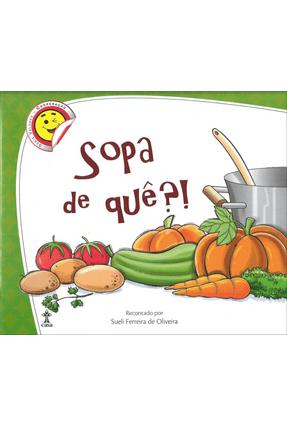 Sopa De Quê?! - Série Valores - Oliveira,Sueli Ferreira de | Nisrs.org